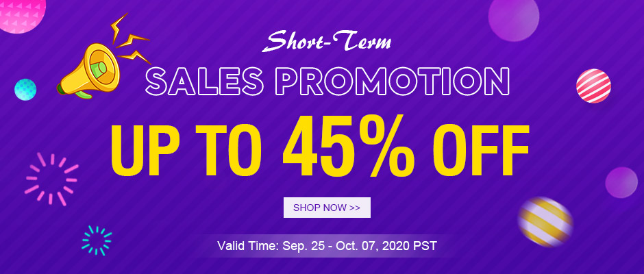 Short-Term Sales Promotion Up to 45% OFF Valid Time: Sep. 25 - Oct. 07, 2020 PST Shop Now